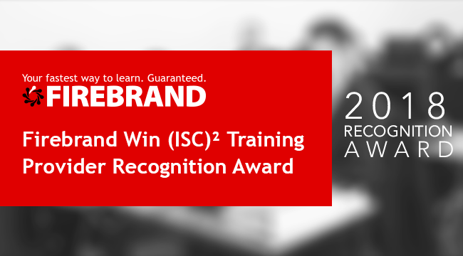 Firebrand win (ISC)2 training provider recognition award 2018
