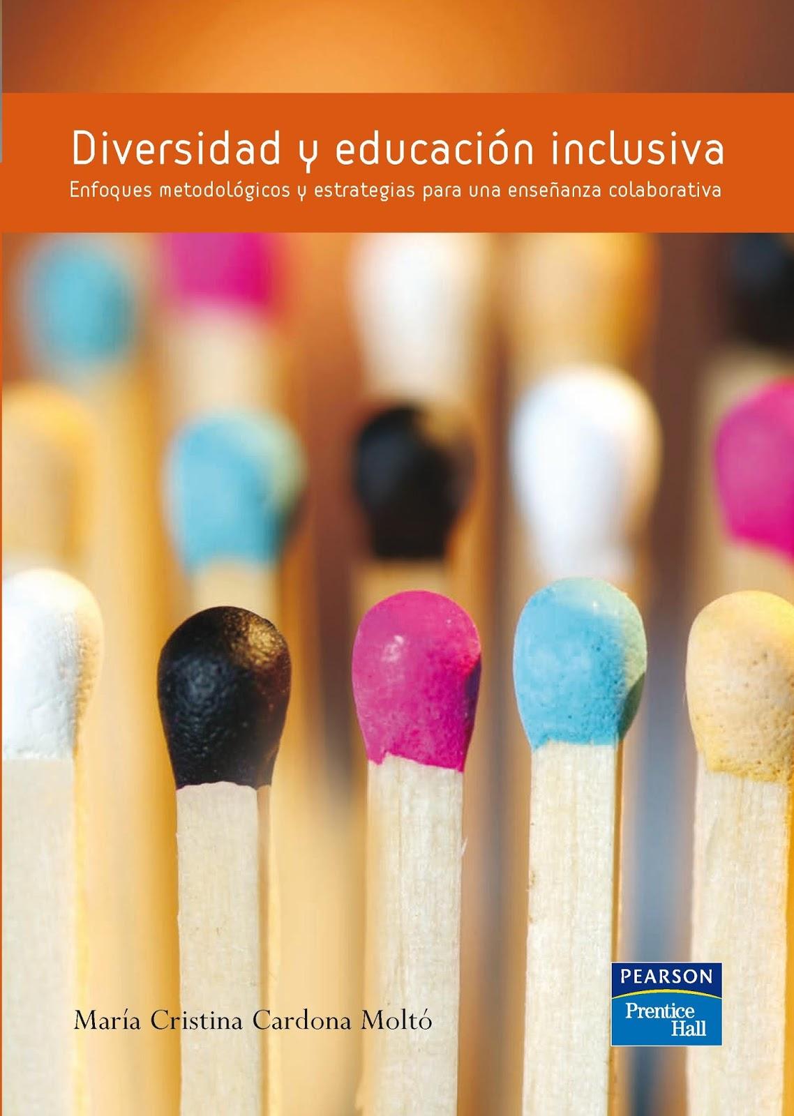 Diversidad y educación inclusiva: Enfoques metodológicos y estrategias para una enseñanza colaborativa – María Cristina Cardona Moltó