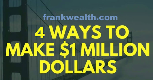 What is The Quickest Way To Make $1million? - Find Out Here!