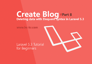 Deleting Data Using Eloquent Method in Laravel 5.3
