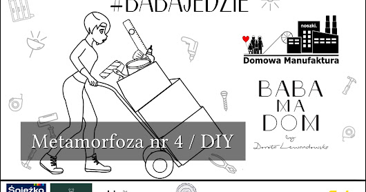 Metamorfoza nr 4 / DIY