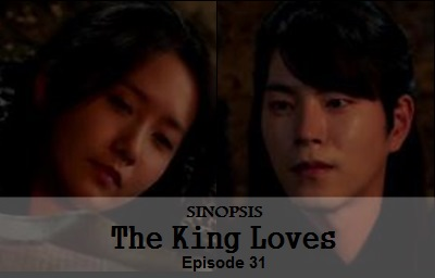 Sinopsis The King Loves Episode 31