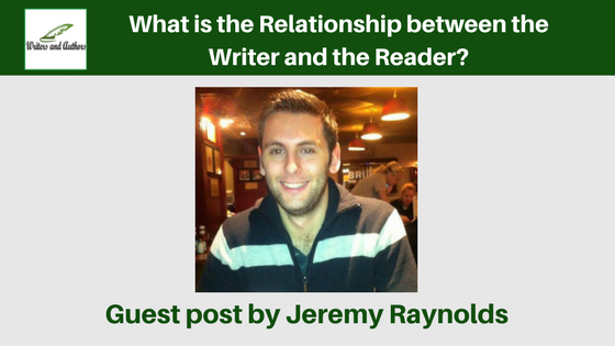 What is the Relationship between the Writer and the Reader? by Jeremy Raynolds