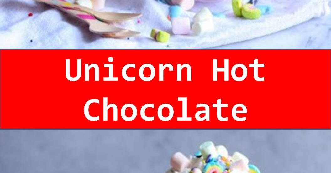 #Delicious #Unicorn #Hot #Chocolate