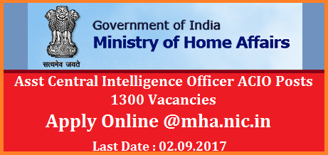 MHA IB Intelligence Bureau Assistant Central Intelligence officer ACIO 1300 posts Apply Online Job openings in Govt of India Intelligence Department with Degree Qualifications Government of India Ministry of Home Affairs Intelligence Bureau inviting Online Applications for the Vacancies in Intelligence Department, Govt of India . mha-ib-intelligence-bureau-assistant-central-intelligent-officer-1300-vacancies-mha.nic.in-apply-online