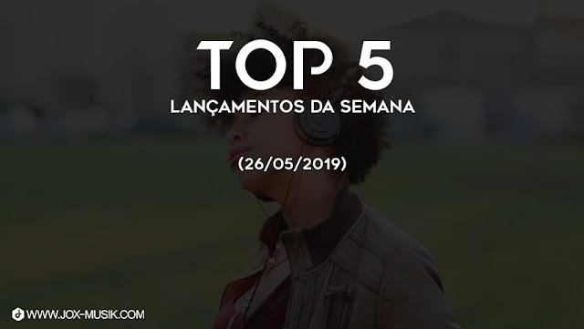 Top 5 melhores musicas angolanas lançadas na semana (21 a 26 de Maio 2019)