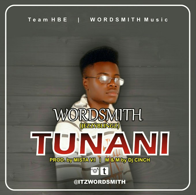 Music: Wordsmith(Jezzyblingz) - Tunani. Mixed by Dj Cinch.