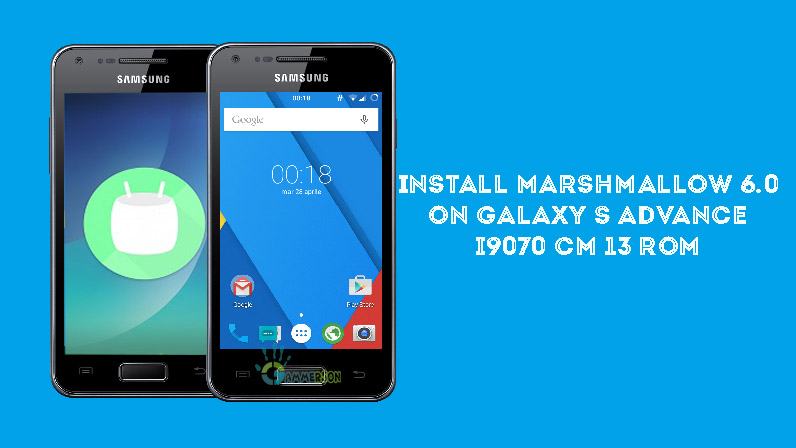 CM13] Install Marshmallow 6 0 on Galaxy S Advance I9070