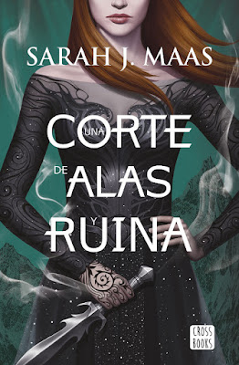 UNA CORTE DE ALAS Y RUINA (Una corte de rosas y espinas #3) : Sarah J. Maas (CrossBooks - 21 Noviembre 2017) LITERATURA JUVENIL  portada libro español