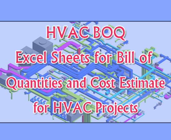 Download Excel sheets for HVAC BOQ - Bill of Quantities and Cost Estimate for HVAC Projects