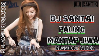 Download Lagu DJ Remix Santai Full Album Breakbeat Mp3 Paling Enak