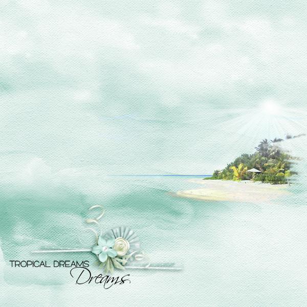 tropical dreams © sylvia • sro 2018 • tropical dreams by moosscraps designs