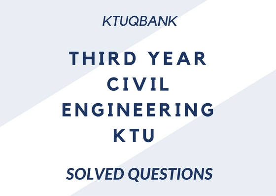 Civil Engineering | Year : 3 | KTU Solved Question Papers