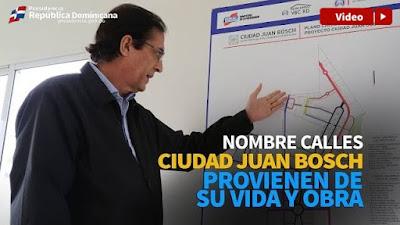 Vídeo: Calles Ciudad Juan Bosch llevarán nombres de obras y personajes del escritor dominicano
