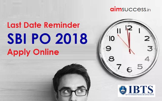 Last Date Reminder for SBI PO 2018 Apply Online