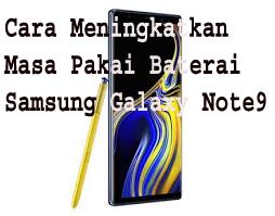 Cara Meningkatkan Masa Pakai Baterai Samsung Galaxy Note9