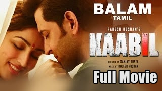 [2017] Kaabil Tamil Dubbed Movie Online | Balam Full Movie