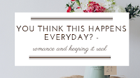 http://www.rebelliouswriting.com/2018/02/you-think-this-happens-everyday-romance.html