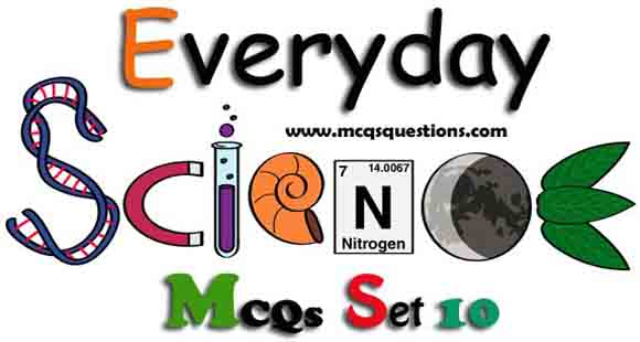 Everyday Science MCQs with Answers Set 10