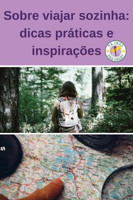 Dicas práticas sobre viajar sozinha e inspirações