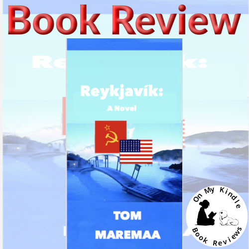 Book review of REYKJAVIK: A NOVEL by Tom Maremaa