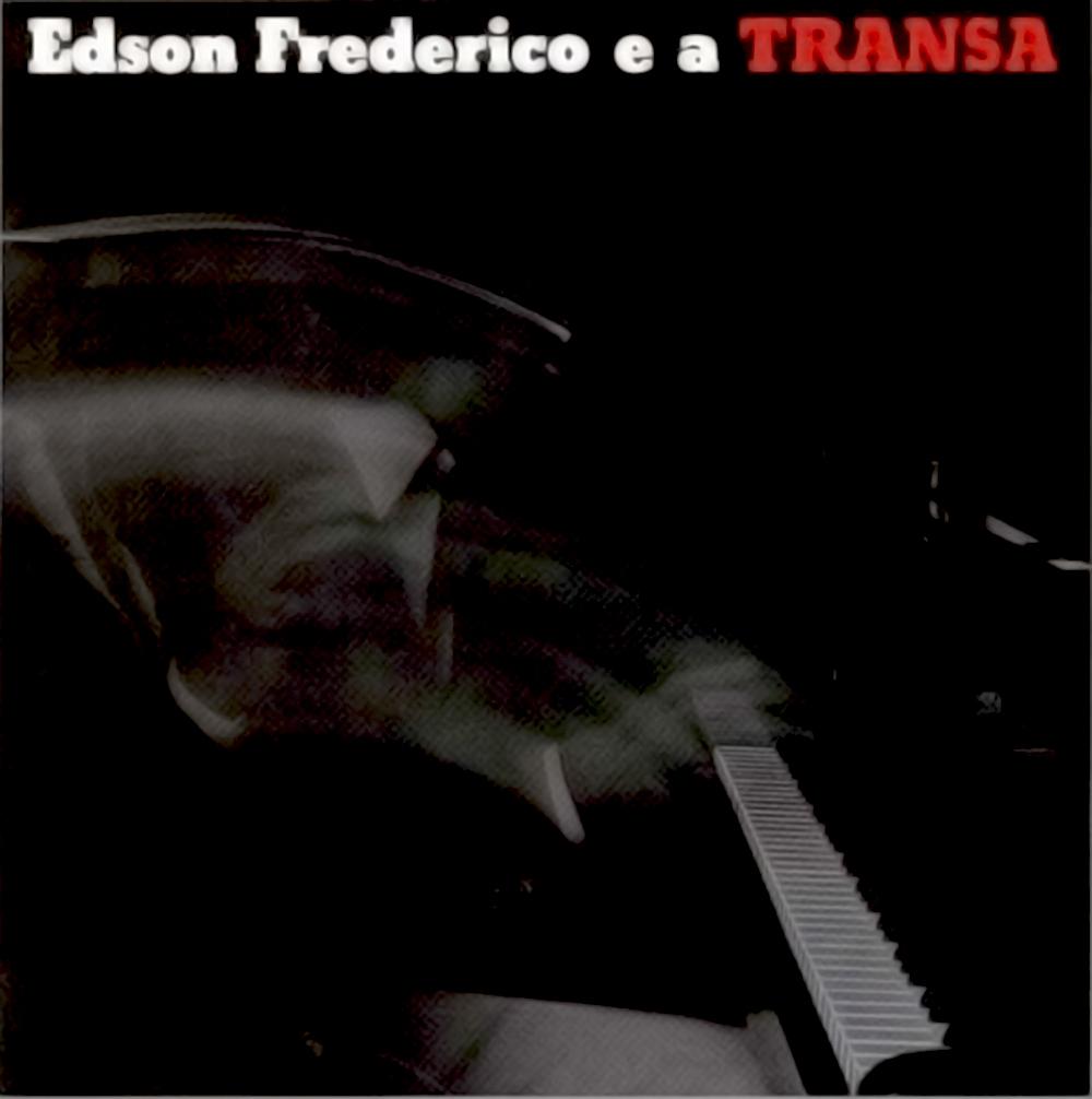 Edson Frederico - Edson Frederico E A Transa [1975]