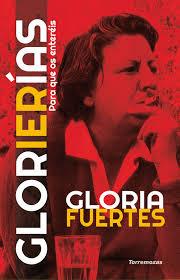 Glorierías (para que os enteréis) / Gloria Fuertes