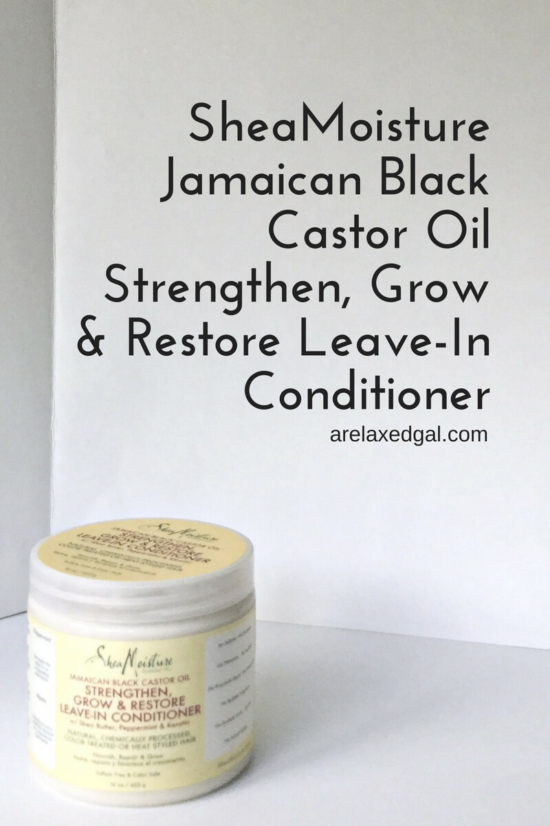SheaMoisture Jamaican Black Castor Oil Strengthen, Grow & Restore Leave-In Conditioner   arelaxedgal.com