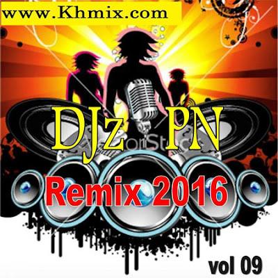 DJ PN Remix Vol 09 | Music Remix 2016