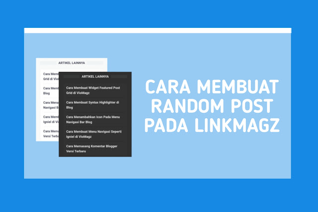 Cara Membuat Random Post Pada LinkMagz Support Dark Mode