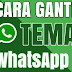 Cara singkat Mengubah Tema Background di Whatsapp