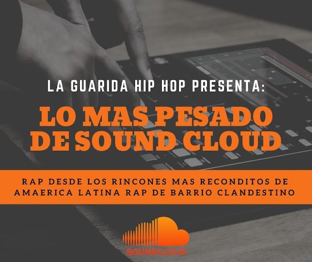 """Lo mas pesado de """"SoundCloud"""" Desde lo mas recóndito"""