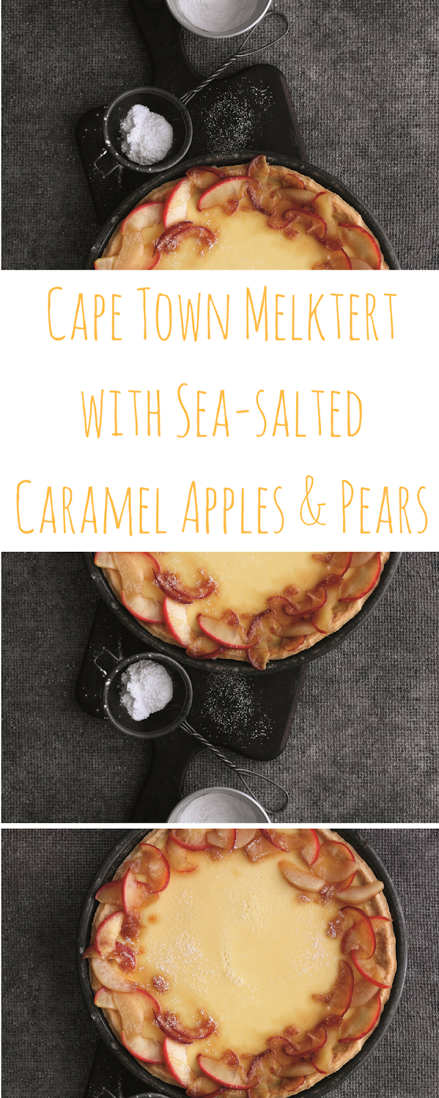 Cape Town Melktert with Sea-salted Caramel Apples And Pears