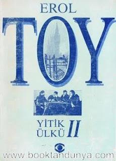 Erol Toy - Yitik Ülkü Cilt 2
