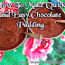How To Make Quick and Easy Chocolate Pudding