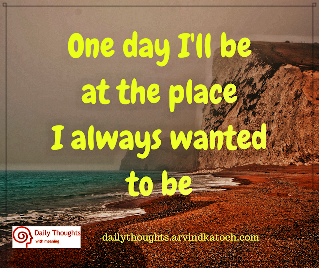 One, day, Place, wanted, Daily Thought, Quote,