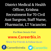 District Medical & Health Officer, Krishna Recruitment for 70 Civil Asst Surgeon, Staff Nurse, Pharmacist, LT Vacancies