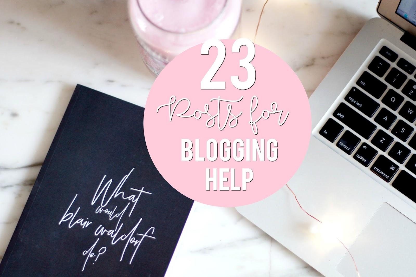Blogging, Lifestyle, 23 posts for blogging help, blog advice, blogging help