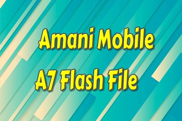 Amani Mobile A7 Flash File Firmware Free 100% OK