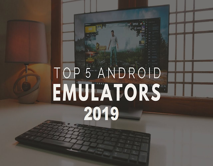 Top 5 Free Android Emulators For PC 2019