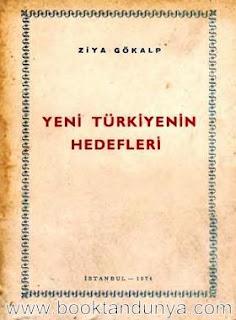 Ziya Gökalp - Yeni Türkiyenin Hedefleri