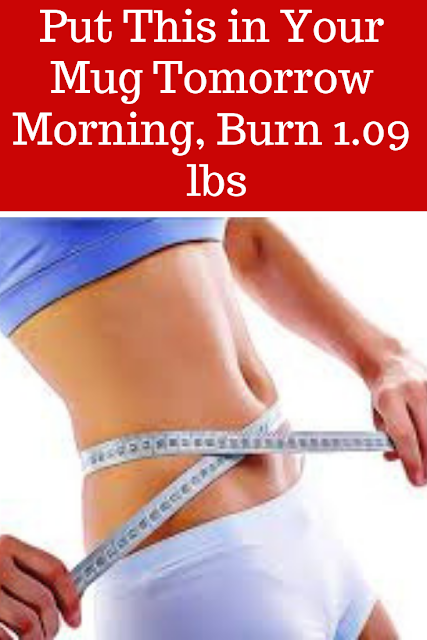 Put This in Your Mug Tomorrow Morning, Burn 1.09 lbs