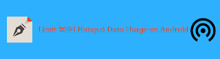 Limit WiFi Hotspot Data Usage on Android