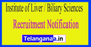 Institute of Liver / Biliary Sciences ILBS Recruitment Notification 2017
