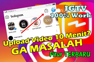 Cara Upload Video Berdurasi Panjang ke Instagram Terbaru