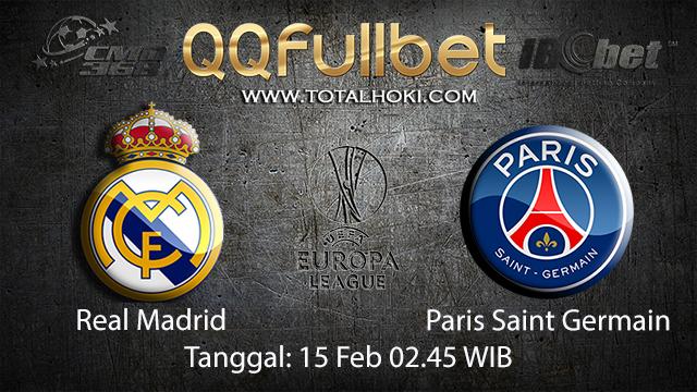 PREDIKSIBOLA - PREDIKSI TARUHAN BOLA REAL MADRID VS PARIS SAINT GERMAIN 15 FEBRUARI 2018 ( UEFA CHAMPIONS LEAGUE )