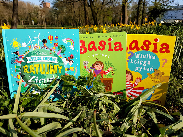 Wielka Księga Zabaw. Ratujmy Ziemię - Basia i śmieci - Basia Wielka Księga Pytań - sprzątanie świata - Dzień Ziemi - zabawki z recyklingu - zabawki z kartonów - Zofia Stanecka - książki dla dzieci - Egmont