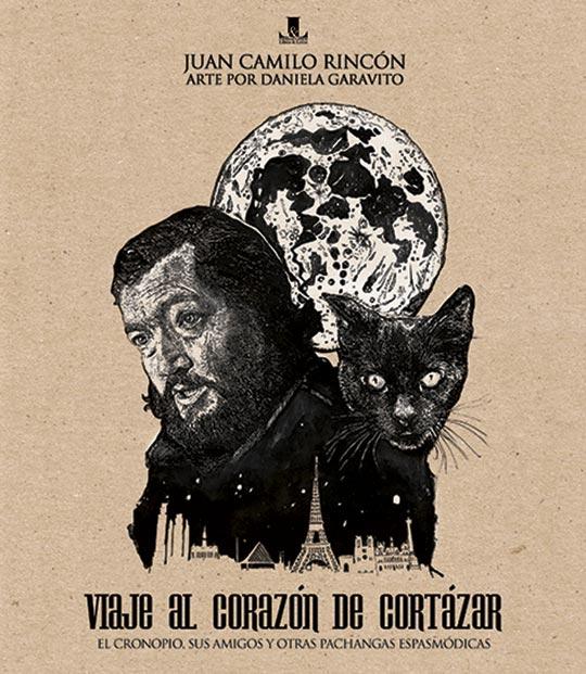 Viaje al corazón de Cortázar de Juan Camilo Rincón y Daniela Garavito