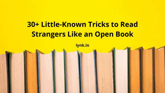 30+ Little-Known Tricks to Read Strangers Like an Open Book