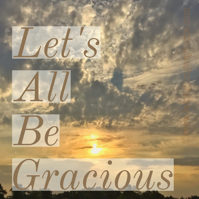 Let's All Be Gracious